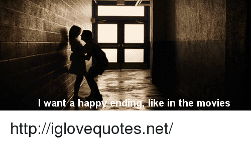 Movies, Happy, and Http: l want a happy ending, like in the movies http://iglovequotes.net/
