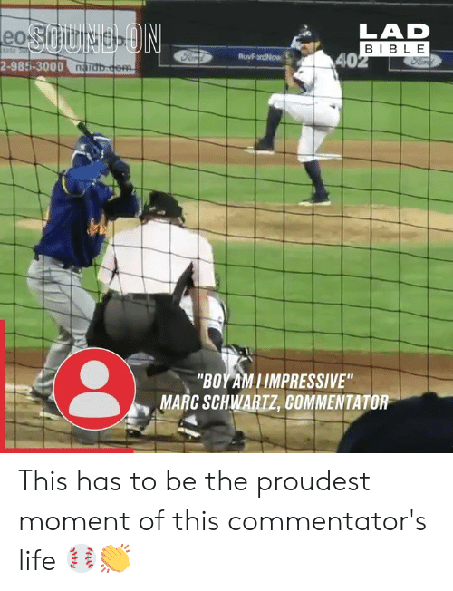 """Commentator: LAD  BIBL E  40  2-985-3000 nabate  """"BOYAMIIMPRESSIVE""""  MARC SCHWARTZ, COMMENTATOR This has to be the proudest moment of this commentator's life ⚾️👏"""