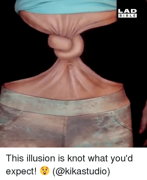 Knotting: LAD  BIBLE  BIBLE This illusion is knot what you'd expect! 😲 (@kikastudio)