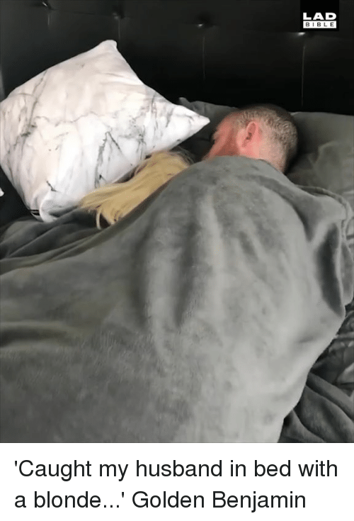 Dank, Bible, and Husband: LAD  BIBLE 'Caught my husband in bed with a blonde...'  Golden Benjamin