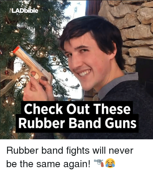 Dank, 🤖, and Rubber: LAD bible  Check out These  Rubber Band Guns Rubber band fights will never be the same again! 🔫😂