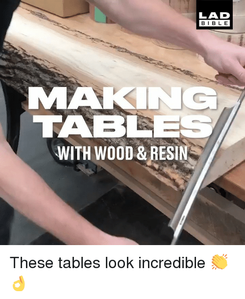 Dank, Bible, and 🤖: LAD  BIBLE  MAKINC  TAB  WITH WOOD & RESIN These tables look incredible 👏👌