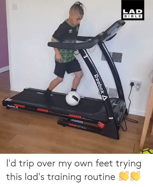 Dank, Bible, and 🤖: LAD  BIBLE  NEGT40 I'd trip over my own feet trying this lad's training routine 👏👏