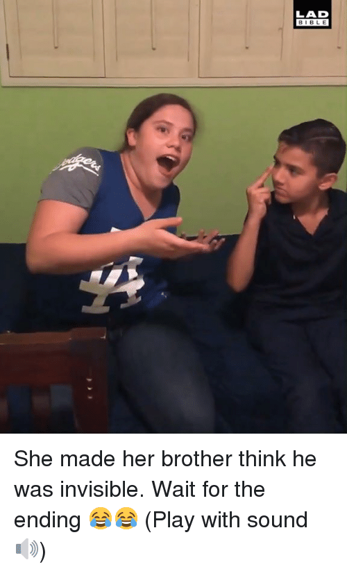 Dank, Bible, and 🤖: LAD  BIBLE She made her brother think he was invisible. Wait for the ending 😂😂  (Play with sound 🔊)