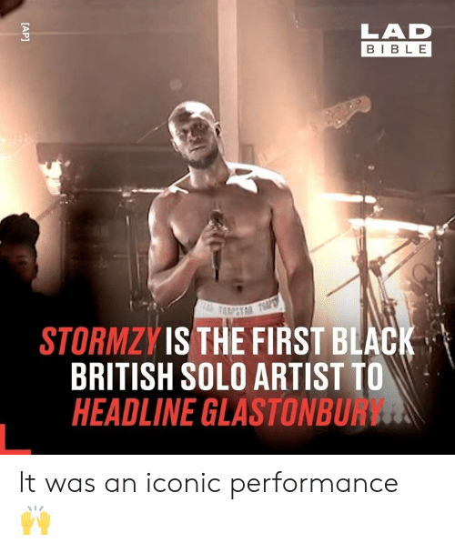 Dank, Bible, and Black: LAD  BIBLE  STORMZYIS THE FIRST BLACK  BRITISH SOLO ARTIST TO  HEADLINE GLASTONBUR  [AP] It was an iconic performance 🙌