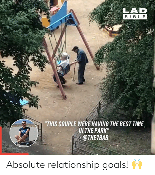 """Dank, Goals, and Relationship Goals: LAD  BIBLE  """"THIS COUPLE WERE HAVING THE BEST TIME  IN THE PARK""""  @THE7BAB Absolute relationship goals! 🙌"""