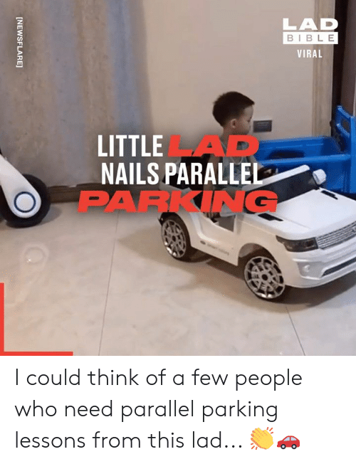 Dank, Bible, and Nails: LAD  BIBLE  VIRAL  LITTLEAD  NAILS PARALLEL  PARKING  [NEWSFLARE] I could think of a few people who need parallel parking lessons from this lad... 👏🚗