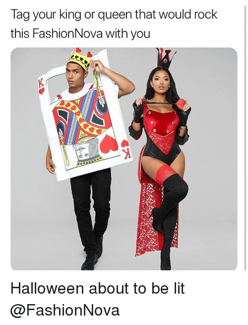 Funny, Halloween, and Lit: lag your king or queen that would rock  this FashionNova with you  2 Halloween about to be lit @FashionNova