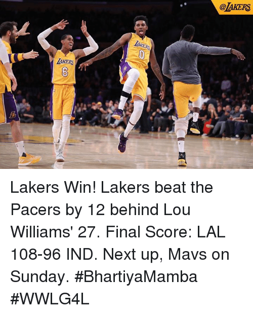 lou williams: LAKERS  @AKERS Lakers Win! Lakers beat the Pacers by 12 behind Lou Williams' 27.  Final Score: LAL 108-96 IND.  Next up, Mavs on Sunday.  #BhartiyaMamba #WWLG4L