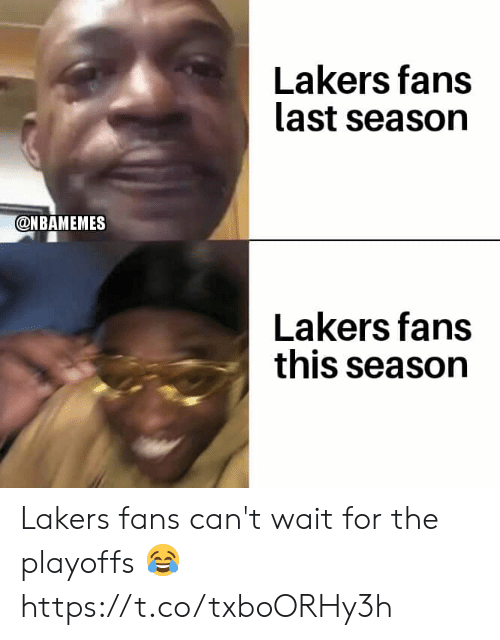 Cant Wait: Lakers fans  last season  @NBAMEMES  Lakers fans  this season Lakers fans can't wait for the playoffs 😂 https://t.co/txboORHy3h