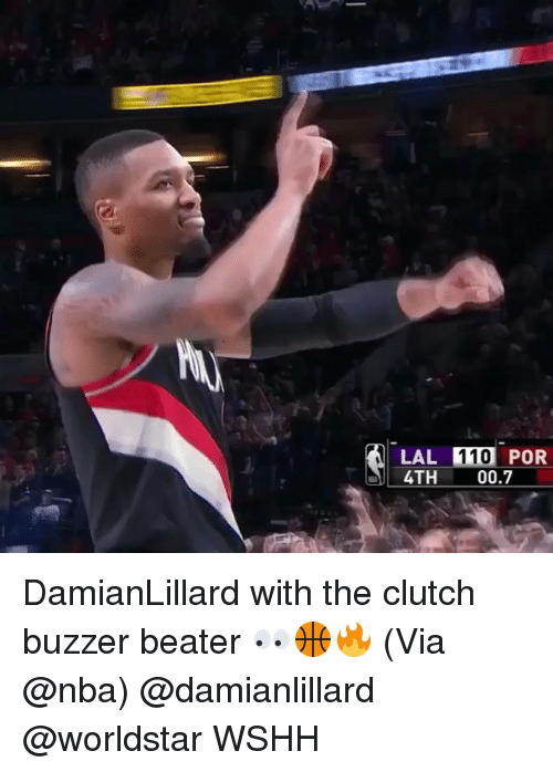 Andrew Bogut, Memes, and Nba: LAL 110 POR  4TH 00.7 DamianLillard with the clutch buzzer beater 👀🏀🔥 (Via @nba) @damianlillard @worldstar WSHH
