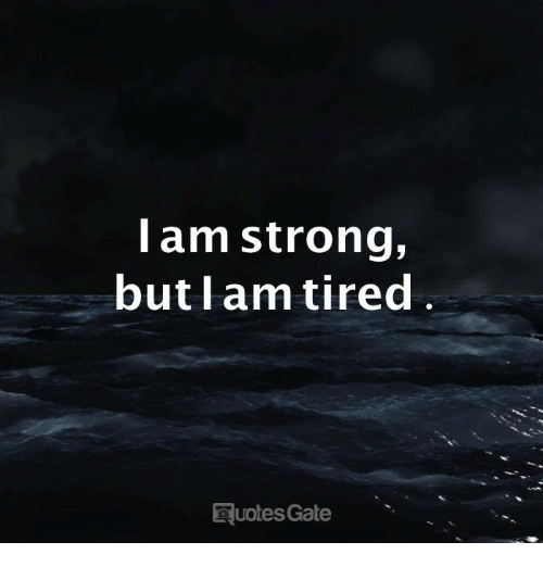 Memes, Strong, and 🤖: lam strong,  butlam tired  uotes Gate