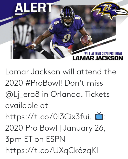 january: Lamar Jackson will attend the 2020 #ProBowl!  Don't miss @Lj_era8 in Orlando. Tickets available at https://t.co/0l3Cix3fui.  📺: 2020 Pro Bowl | January 26, 3pm ET on ESPN https://t.co/UXqCk6zqKl