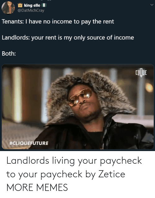 paycheck: Landlords living your paycheck to your paycheck by Zetice MORE MEMES