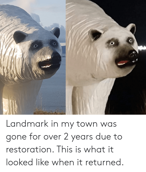 Gone, Landmark, and Town: Landmark in my town was gone for over 2 years due to restoration. This is what it looked like when it returned.