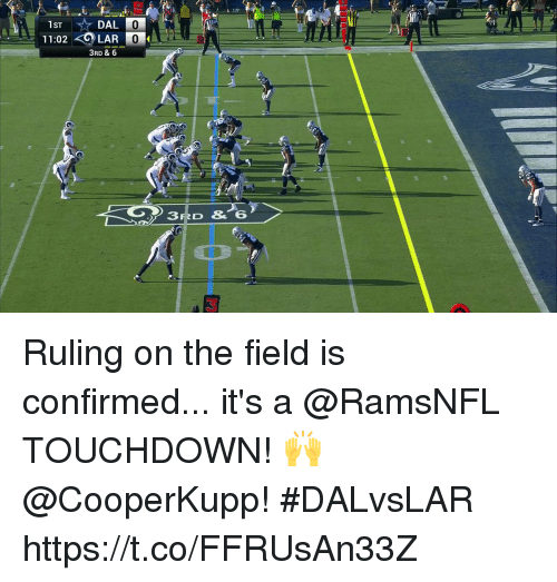 Memes, 🤖, and Lars: LAR  3RD & 6  11:02  3 Ruling on the field is confirmed... it's a @RamsNFL TOUCHDOWN!  🙌 @CooperKupp! #DALvsLAR https://t.co/FFRUsAn33Z