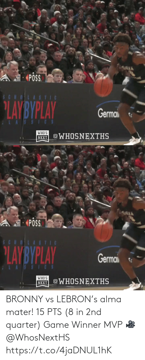 mvp: LAREA  PSS  SCHOLASTIC  LAYBYPLAY  Germai  LASSICS  WHO'S  WHOSNEXTHS  NEXT   «PÔS.  SCHOLASTIC  PLAYBYPLAY  Germai  LASSICS  WHO'S  @WHOSNEXTHS  NEXT BRONNY vs LEBRON's alma mater!   15 PTS (8 in 2nd quarter) Game Winner MVP   🎥 @WhosNextHS    https://t.co/4jaDNUL1hK