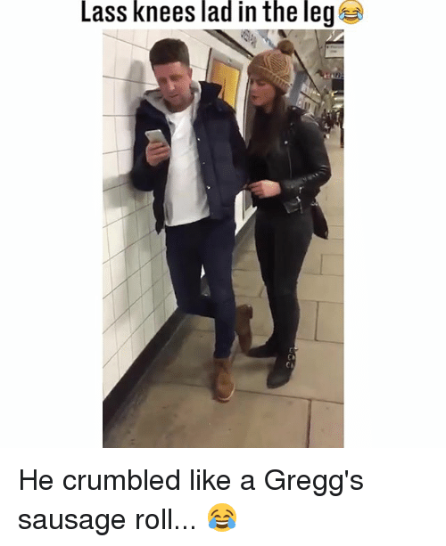 Memes, 🤖, and Sausage: Lass knees lad in the leg  CI He crumbled like a Gregg's sausage roll... 😂