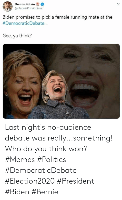 audience: Last night's no-audience debate was really...something! Who do you think won? #Memes #Politics #DemocraticDebate #Election2020 #President #Biden #Bernie