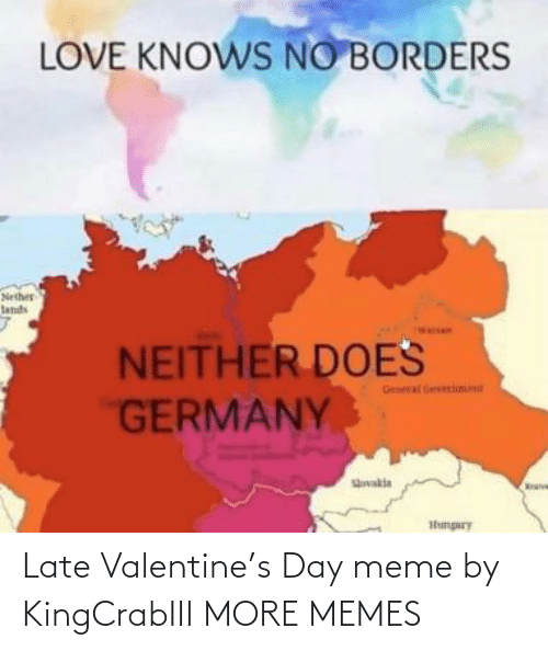 valentine: Late Valentine's Day meme by KingCrabIII MORE MEMES