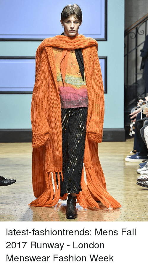 Fall, Fashion, and Tumblr: latest-fashiontrends:  Mens Fall 2017 Runway - London Menswear Fashion Week