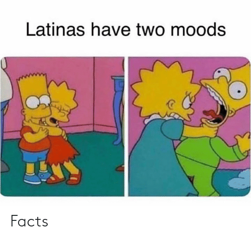 Facts, Memes, and 🤖: Latinas have two moods Facts