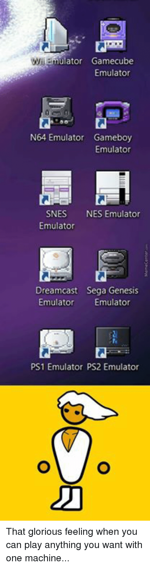 gamecubes: lator Gamecube  Emulator  N64 Emulator Gameboy  Emulator  SNES  NES Emulator  Emulator  Dreamcast Sega Genesis  Emulator Emulator  PS1 Emulator PS2 Emulator That glorious feeling when you can play anything you want with one machine...