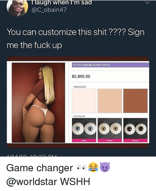 CoCo, Memes, and Shit: laugh when I'm sad  @C-obain47  You can customize this shit ???? Sign  me the fuck up  51 FT (156CM) 8 CUP COCO  $2,850.00  SKIN COLOR  EYE COLOR  Biue  Greon Game changer 👀😂😈 @worldstar WSHH