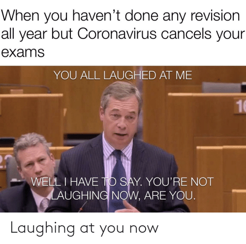 You Now: Laughing at you now