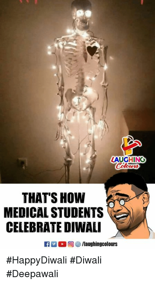 Indianpeoplefacebook, How, and Diwali: LAUGHING  Colours  THAT'S HOW  MEDICAL STUDENTS  CELEBRATE DIWALI #HappyDiwali #Diwali #Deepawali