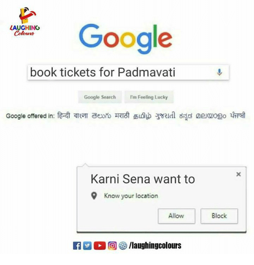 Google, Book, and Google Search: LAUGHING  Colowrs  oogle  book tickets for Padmavati  Google Search I'm Feeling Lucky  Karni Sena want to  9 Know your location  Allow  Block