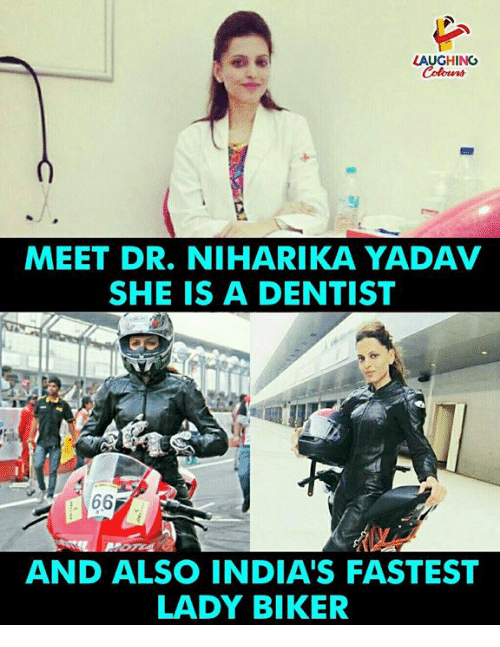 Indianpeoplefacebook, She, and Lady: LAUGHING  MEET DR. NIHARIKA YADA  SHE IS A DENTIST  AND ALSO INDIA'S FASTEST  LADY BIKER