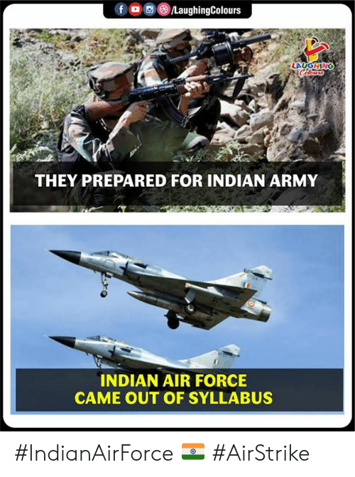 Army, Air Force, and Indian: LAUGHING  THEY PREPARED FOR INDIAN ARMY  INDIAN AIR FORCE  CAME OUT OF SYLLABUS #IndianAirForce 🇮🇳 #AirStrike