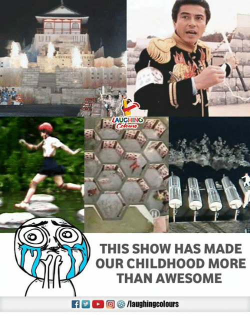 Awesome, Indianpeoplefacebook, and Show: LAUGHING  THIS SHOW HAS MADE  OUR CHILDHOOD MORE  THAN AWESOME