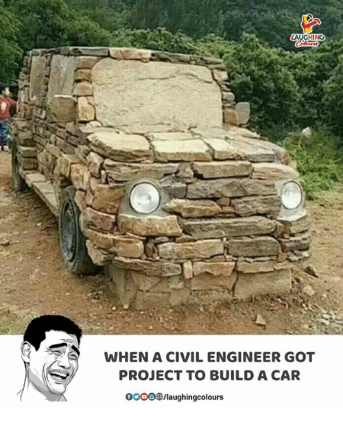 Indianpeoplefacebook, Got, and Car: LAUGHING  WHEN A CIVIL ENGINEER GOT  PROJECT TO BUILD A CAR  0O0O/laughingcolours