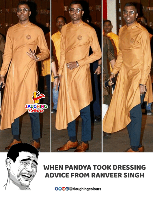 Advice, Indianpeoplefacebook, and Ranveer Singh: LAUGHING  WHEN PANDYA TOOK DRESSING  ADVICE FROM RANVEER SINGH  0OOO@/laughingcolours
