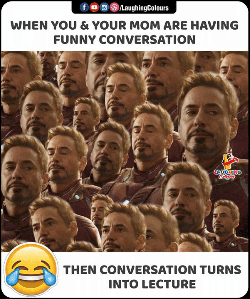 Funny, Indianpeoplefacebook, and Mom: LaughingColours  f  WHEN YOU & YOUR MOM ARE HAVING  FUNNY CONVERSATION  Coleurs  ONLNODT  THEN CONVERSATION TURNS  INTO LECTURE