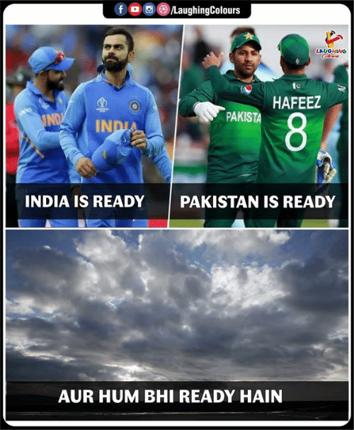 Pakistan: /LaughingColours  fD  LAUGHINO  HAFEEZ  PAKISTA  IND  8  INDIA  INDIA IS READY  PAKISTAN IS READY  AUR HUM BHI READY HAIN