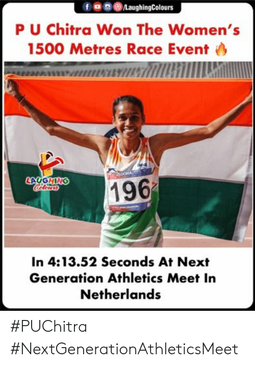 Netherlands, Race, and Indianpeoplefacebook: /LaughingColours  PU Chitra Won The Women's  1500 Metres Race Event  196  Coleus  ONLOT  In 4:13.52 Seconds At Next  Generation Athletics Meet In  Netherlands #PUChitra #NextGenerationAthleticsMeet