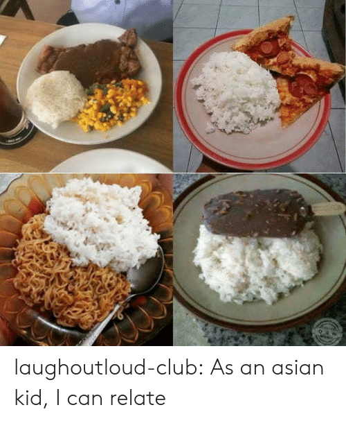Asian, Club, and Tumblr: laughoutloud-club:  As an asian kid, I can relate