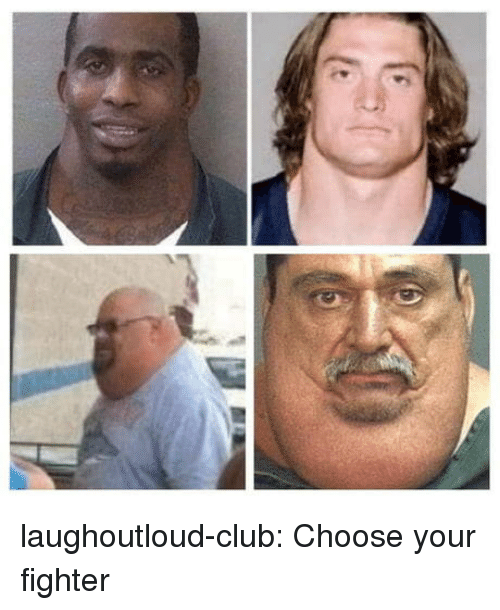 Choose Your Fighter: laughoutloud-club:  Choose your fighter