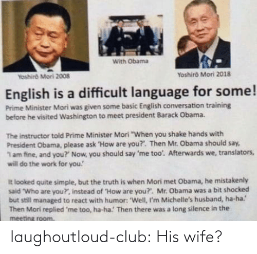 club: laughoutloud-club:  His wife?