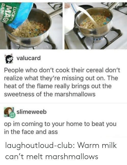can: laughoutloud-club:  Warm milk can't melt marshmallows