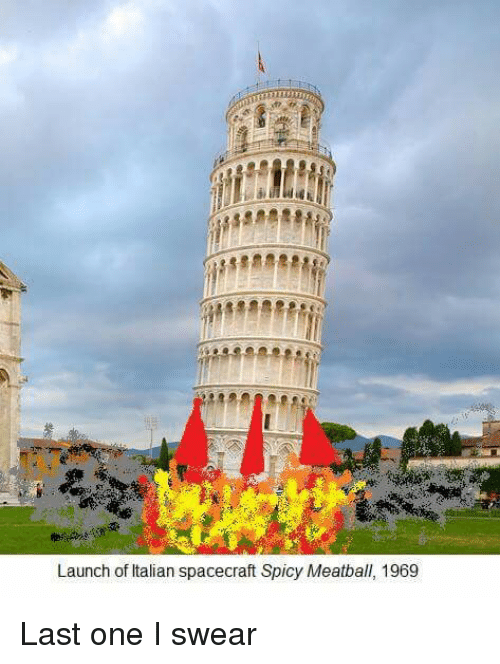 Spicie: Launch of Italian spacecraft Spicy Meatball, 1969 Last one I swear