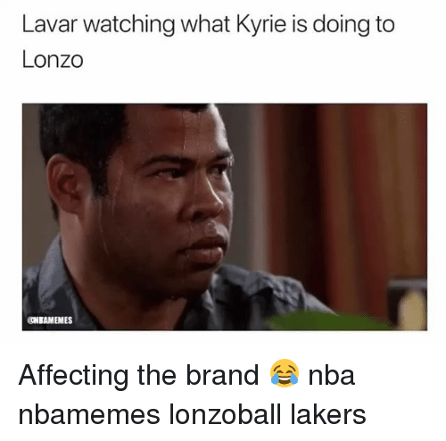 Basketball, Los Angeles Lakers, and Nba: Lavar watching what Kyrie is doing to  Lonzo  CNBAMEMES Affecting the brand 😂 nba nbamemes lonzoball lakers