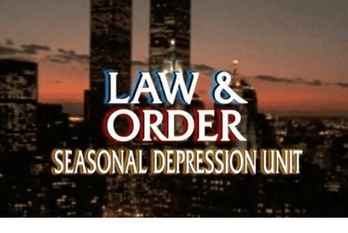 Depression, Law & Order, and Law: LAW &  ORDER  SEASONAL DEPRESSION UNIT