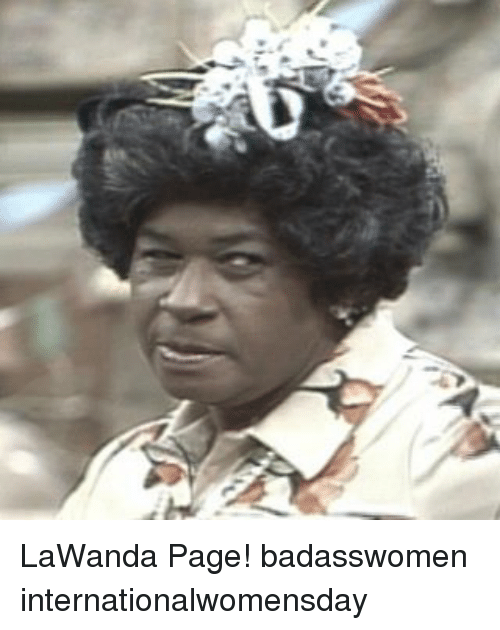 Internationalwomensday: LaWanda Page! badasswomen internationalwomensday