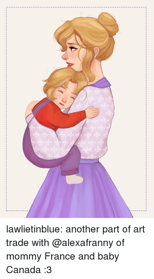 Target, Tumblr, and Blog: lawlietinblue: another part of art trade with @alexafranny of mommy France and baby Canada :3