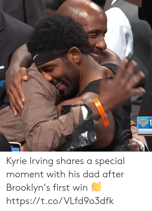 kyrie: LAYS  R  $1 Kyrie Irving shares a special moment with his dad after Brooklyn's first win 👏 https://t.co/VLfd9o3dfk