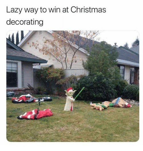 Christmas, Dank, and Lazy: Lazy way to win at Christmas  decorating